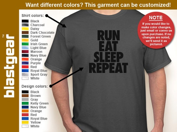 Run, Eat, Sleep, Repeat running T-shirt — Any color/Any size - Adult S, M, L, XL, 2XL, 3XL, 4XL, 5XL  Youth S, M, L, XL