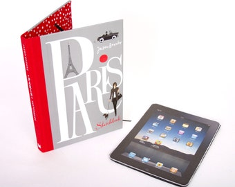 Book iPad Cover- Tablet Case made from a Book- Paris Sketchbook