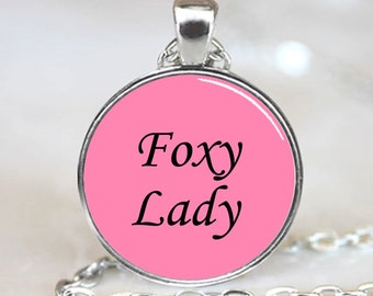 Foxy Lady Pink Phrase  Jewelry Necklace Pendant,  Photo Necklace, Silver Plated,  (PD0301)