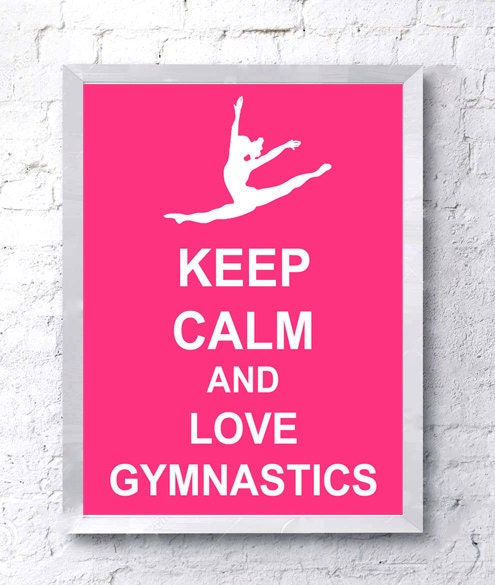 Keep Calm And Love Gymnastics Split Leap By ATimeAndPlaceDesign