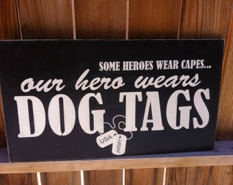 """12x24 personalized """"our hero wears dog tags"""""""