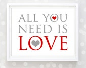 "Printable Valentines Day Decor Poster Print Sign INSTANT DOWNLOAD ""All you need is love"" Art Print Decoration Gifts  Home Wall Decor DIY"