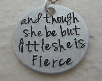 and though she be but little she is fierce - READY TO SHIP - Hand Stamped Necklace - Shakespeare Jewelry - Quote Necklace - Graduation Gift