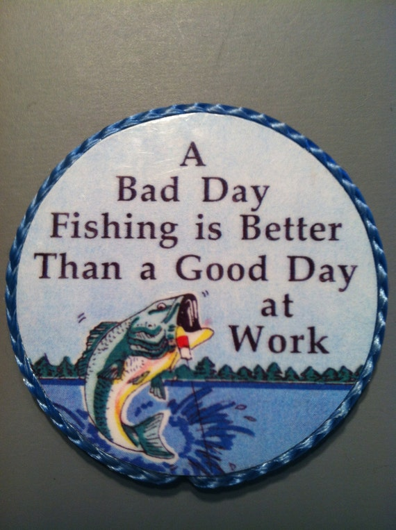 Items similar to fishing magnet a bad day fishing is for Good fishing days