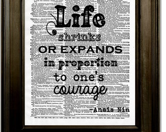 Anais Nin Art Print 8 x 10 Dictionary Page - Quote - Life expands in proportion to one's courage - Motivation Inspiration Literary Author