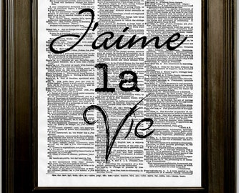 J'aime La Vie Art Print 8 x 10 Dictionary Page - French Quote - I Love Life - Romantic - French Language - Foreign Romance - Word Art
