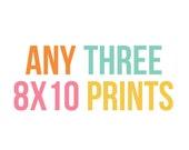 ANY 3 8x10 Prints