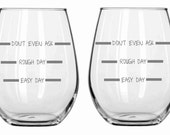 Don't Even Ask Funny Personalized Etched (sand carved) Choice of Pilsner, Beer Mug, Pub, Wine Glass, Coffee Mug, Water