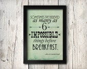 Alice in Wonderland Typography Print, 6 Impossible Things Before Breakfast Quote, 5x7 Print, Wall Art, Illustration, Back to School