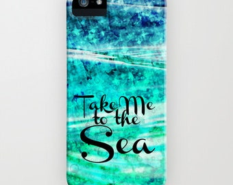 TAKE Me to the SEA, iPhone 4 5 5s 5c SE 6 6s Case Samsung Galaxy Cover Typography Hipster Stylish Ocean Waves Blue Abstract Acrylic Painting