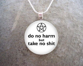 Wiccan Jewelry - Glass Pendant Necklace - Do No Harm But Take No Sh*t - White - PRE-ORDER