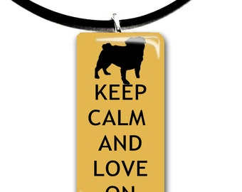 Keep Calm and Love On, mustard and black, pet art, funny, witty, cute, Pug, color choices
