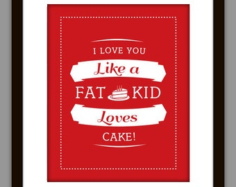 i love you like a fat kid loves cake a kid cake etsy 5050