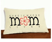 Mom Pillow Cover and Insert, Lumbar Pillow Cover, Mothers Day Pillow, Home is Where Mom Lives Pillow, Oblong Pillow, Mom Pillow, Long Pillow