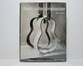 Classic Guitar Construction: Diagrams, Photographs and Step-By-Step Instructions by Irving Sloane 1968 Instrument Building Vintage Book