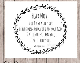 Bible Verse, Scripture Printable, Fear Not, Home Decor printable, Scripture Art, Isaiah 41:10, Printable 8x10 File, INSTANT DOWNLOAD