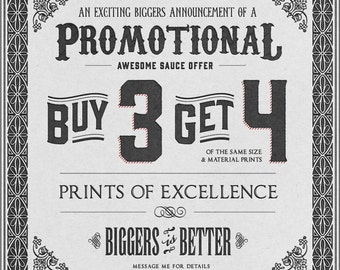Buy any 3 Prints and get a 4th Print FREE - Biggers is Better Promotion