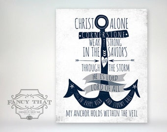 11x14 art print - Christ Alone, Cornerstone - He Is Lord - Anchor Aged & Distressed Navy - Typography Hymn / Hillsong Poster Print
