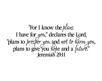 Jeremiah 29:11- Religious Bible verse Vinyl nursery teen wall decor-For I know the plans I have for you declares the Lord, Vinyl wall art