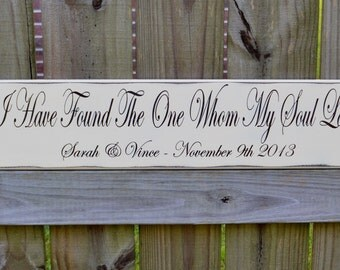 Wedding Sign, I have found the one my soul loves, Personalized Wedding Gift, Engagement Gift, Anniversary Gift, Song of Solomon 3:4