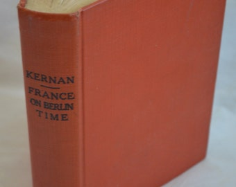 BOOK SALE! Vintage Hardback Book: France on Berlin Time (Thomas Kernan) 1941