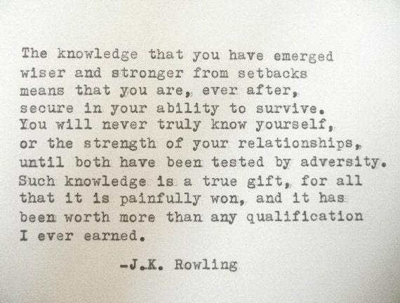 More Strength Quotes: J K ROWLING Quote Literary Quote Strength Wisdom Quote