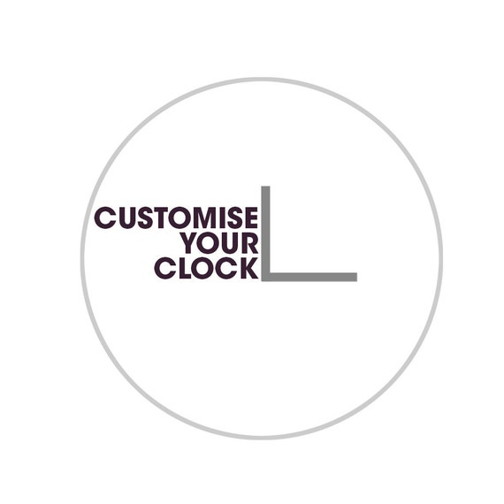 CUSTOMIZE/PERSONALISE  your clock