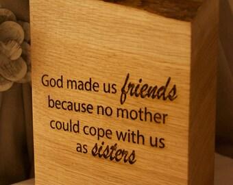Best Friends Solid Oak Quote Block