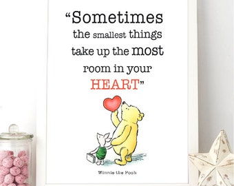 Printable Winnie the Pooh Quote - Sometimes the smallest things take up the most room in your heart