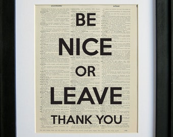 Be Nice or Leave, Thank You printed on a page from an antique dictionary
