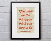 You Must Do The Thing You Think You Cannot Do / Eleanor Roosevelt - Quote Dictionary Print - DPQU175