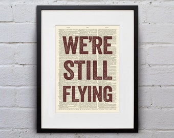 We're Still Flying - Quote Firefly Browncoat Serenity Dictionary Page Book Art Print - DPQU117