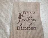 Deer, its what's for dinner, fun, embroidered kitchen towel,  thick Bar mop towel - DeepSouthHomespun