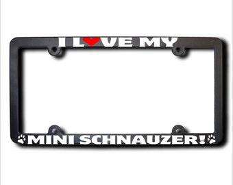 I Love My Mini Schnauzer License Plate Frame USA (T)