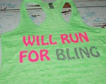 Burnout tank. Will Run For Bling. Racerback. marathon. running tank. workout tank. workout shirt. exercise apparel. half marathon.