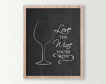 Wine Wall Decor - Wine Sign - Kitchen Signs - Wine Prints - Wine Glass Kitchen Wall Art - Wine Art - Love the Wine you're With - Home Decor