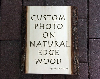 Custom Photo on Natural Edge Wood - Personalized Photo on Wood - Your Photo Print on Rustic Wood