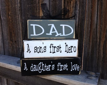 Fathers day stacker blocks--Dad a sons first hero, a daughters first love