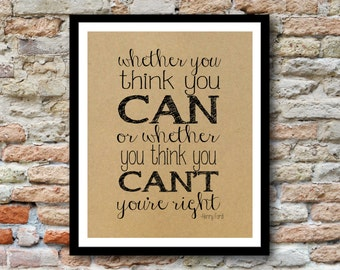 Whether you think you can or whether you think you can't, you're right - Henry Ford Quote - 8x10 - Printed on Kraft Paper