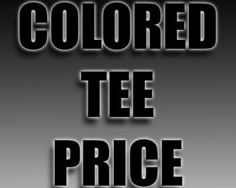 Price Difference For Colored Tee