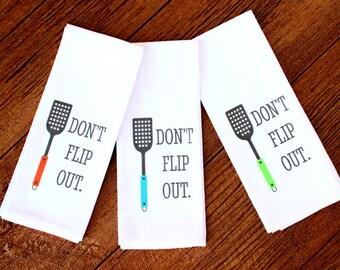 Set of 3 Don't Flip Out Kitchen Towels, Tea Towel, Flour Sack