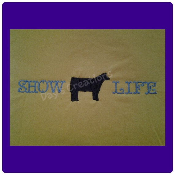 Embroidered t-shirt - Show life with a steer - livestock show life steer t-shirt