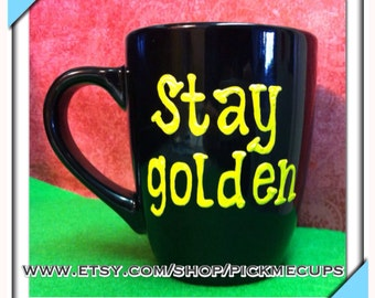 Stay Golden- Golden Girls Coffee Mug- Handpainted -Different colors- Golden Girls Gift- Thank you for being a friend