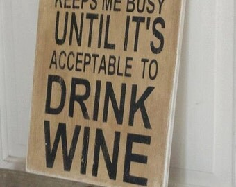 Coffee keeps me busy until it is acceptable to drink wine wood sign