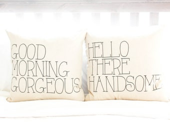 Good Morning Gorgeous & Hello There Handsome Pillow Cover Set - Farmhouse Pillows, Home Decor, Personalized Gift, His Hers, Anniversary Gift