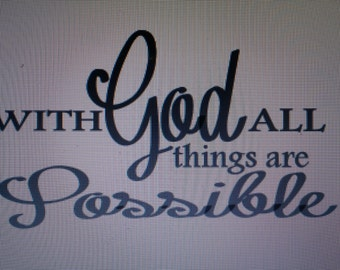 With God all things are Possible Vinyl Wall Decal