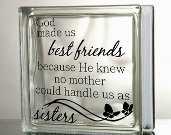 God Made Us Best Friends Glass Block Decal Tile Mirrors DIY Decal for Glass Blocks God Made Us Best Friends Sisters Mother