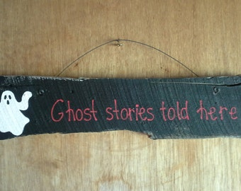 Ghost Stories Told Here Reclaimed Wood Sign