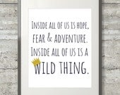 Inside All Of Us Is A Wild Thing-  8x10 Where The Wild Things Are Nursery Art  Printable File