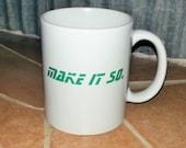 "Star Trek Inspired ""Make it So"" Coffee Cup Coffee Mug"